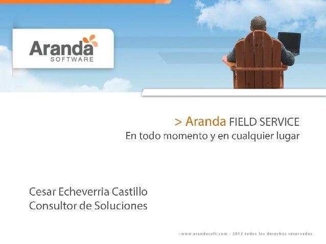 Memorias webCast Asignación eficiente de personal en campo con Aranda FIELD SERVICE