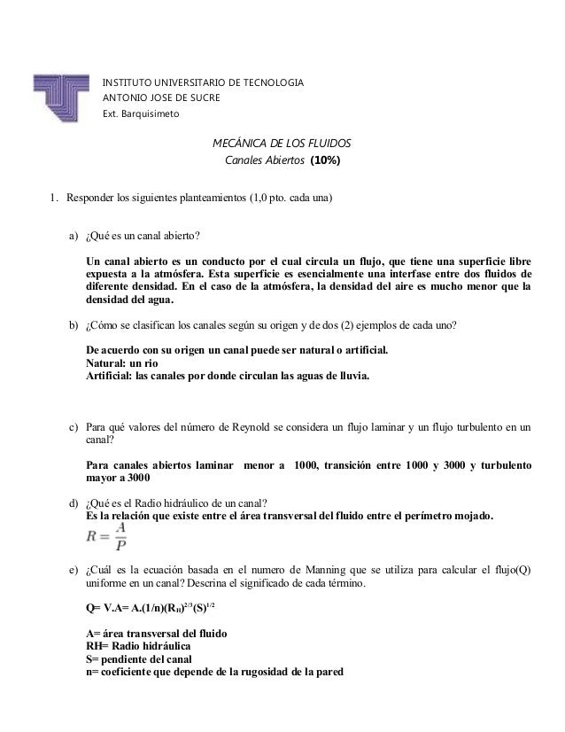 MECÁNICA DE LOS FLUIDOS Canales Abiertos (10%) 1. Responder los siguientes planteamientos (1,0 pto. cada una) a) ¿Qué es u...