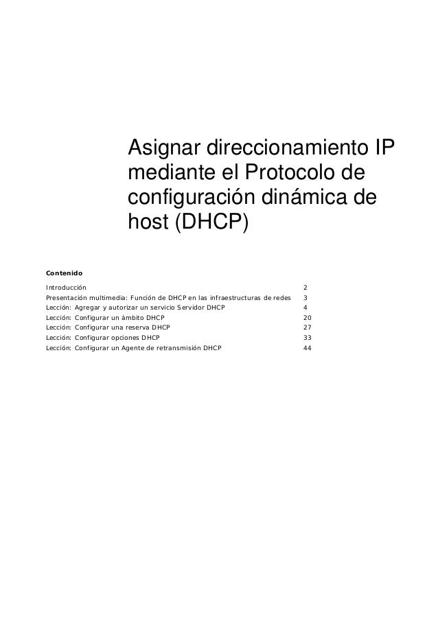 Contenido Introducción 2 Presentación multimedia: Función de DHCP en las infraestructuras de redes 3 Lección: Agregar y au...