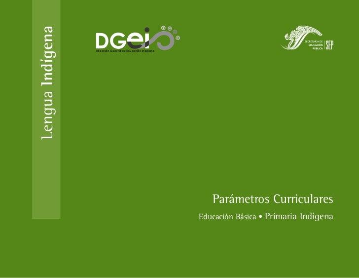 Lengua Indígena   Dirección General de Educación Indígena                                                               Pa...