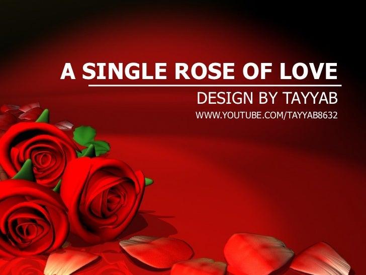 A SINGLE ROSE OF LOVE DESIGN BY TAYYAB WWW.YOUTUBE.COM/TAYYAB8632
