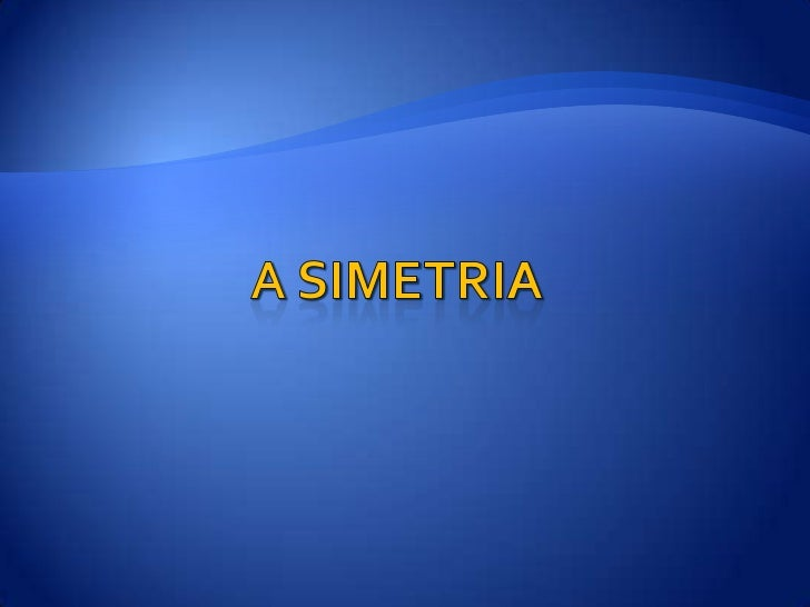A simetria <br />