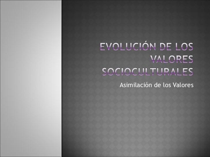 Asimilacion de los valores