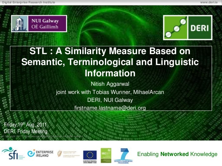 STL : A Similarity Measure Based on Semantic, Terminological and Linguistic Information<br />Nitish Aggarwal<br />joint wo...