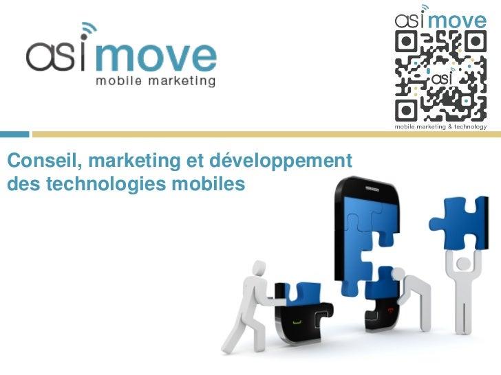 Conseil, marketing et développementdes technologies mobiles