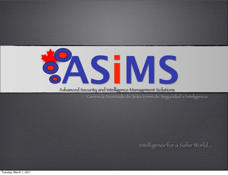 ASiMS                         Advanced Security and Intelligence Management Solutions                                     ...