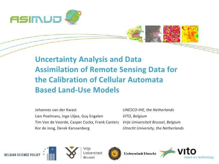 Uncertainty Analysis and DataAssimilation of Remote Sensing Data forthe Calibration of Cellular AutomataBased Land-Use Mod...