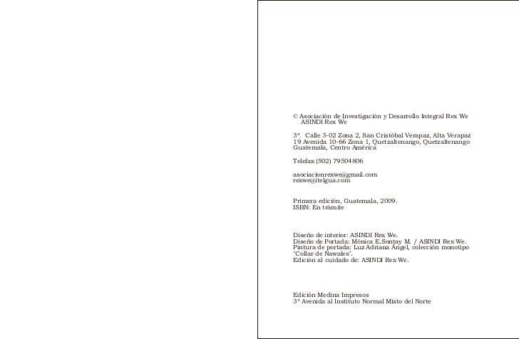 © Asociación de Investigación y Desarrollo Integral Rex We  ASINDI Rex We3ª. Calle 3-02 Zona 2, San Cristóbal Verapaz, Alt...