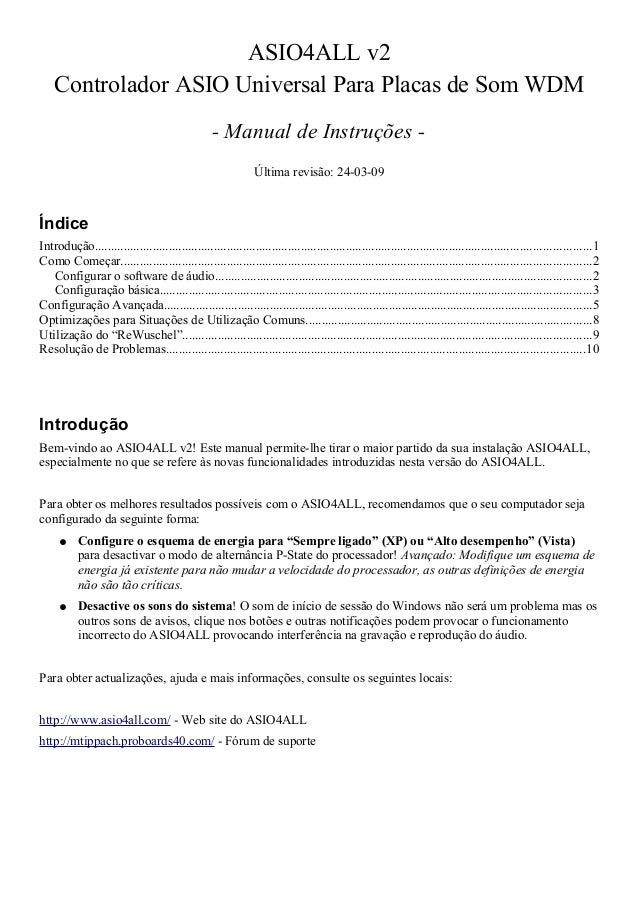 ASIO4ALL v2 Controlador ASIO Universal Para Placas de Som WDM - Manual de Instruções - Última revisão: 24-03-09 Índice Int...