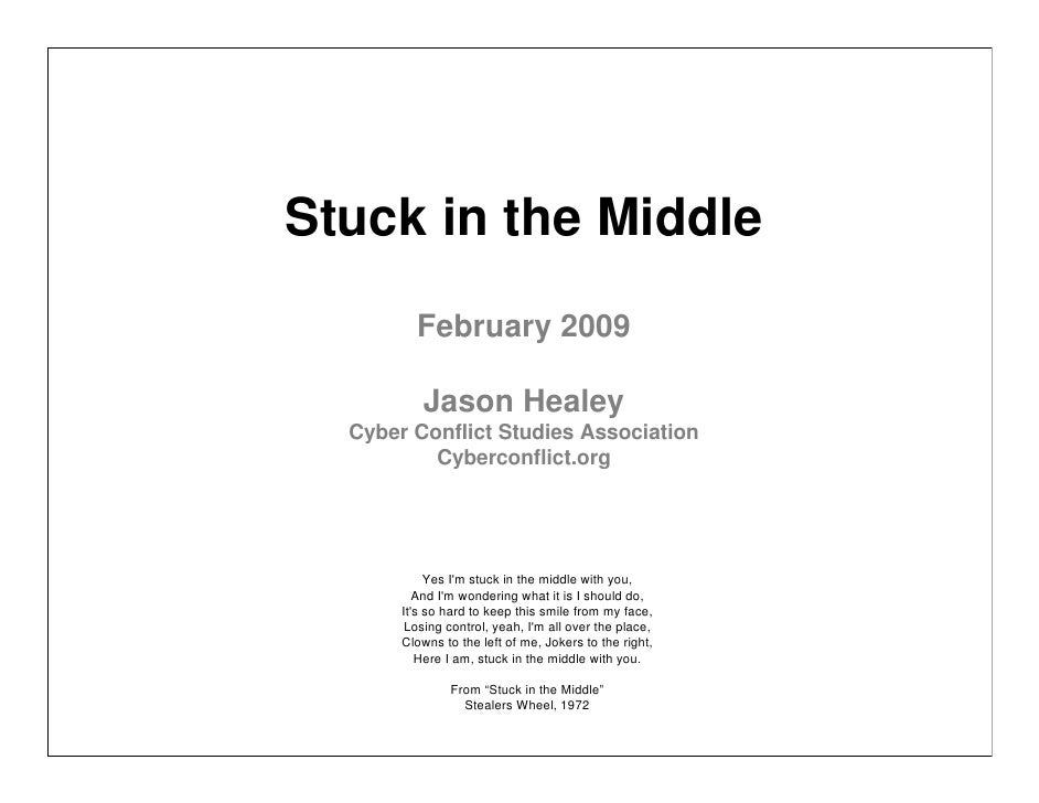 Stuck in the Middle          February 2009            Jason Healey   Cyber Conflict Studies Association           Cybercon...