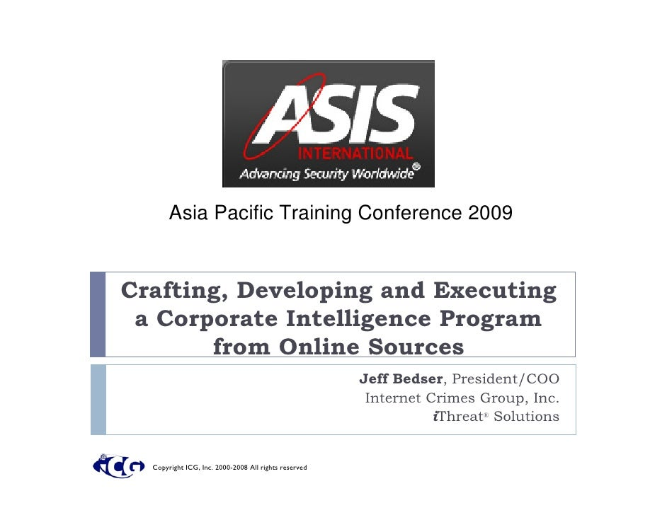 Asia Pacific Training Conference 2009   Crafting, Developing and Executing  a Corporate Intelligence Program        from O...