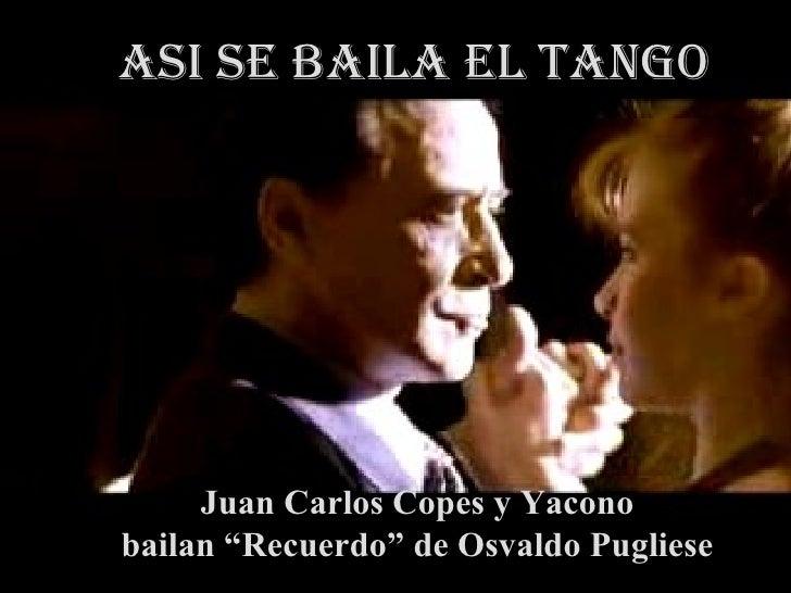"""Asi se baila EL tango Juan Carlos Copes y  Juan Carlos Copes y Yacono bailan """"Recuerdo"""" de Osvaldo Pugliese"""