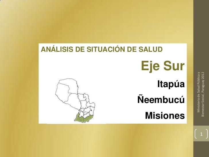 ANÁLISIS DE SITUACIÓN DE SALUD                        Eje Sur                                        Ministerio de Salud P...
