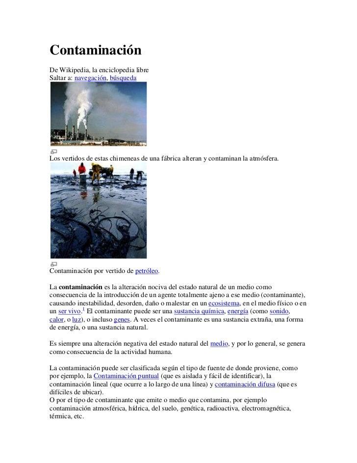 ContaminaciónDe Wikipedia, la enciclopedia libreSaltar a: navegación, búsquedaLos vertidos de estas chimeneas de una fábri...