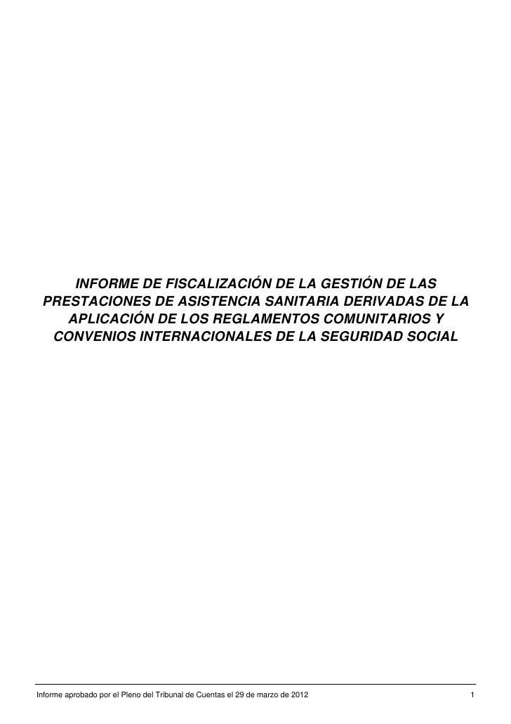 INFORME DE FISCALIZACIÓN DE LA GESTIÓN DE LAS PRESTACIONES DE ASISTENCIA SANITARIA DERIVADAS DE LA    APLICACIÓN DE LOS RE...