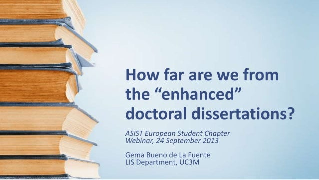 """How far are we to the """"enhanced"""" doctoral dissertations? ASIST ESC Webinar"""