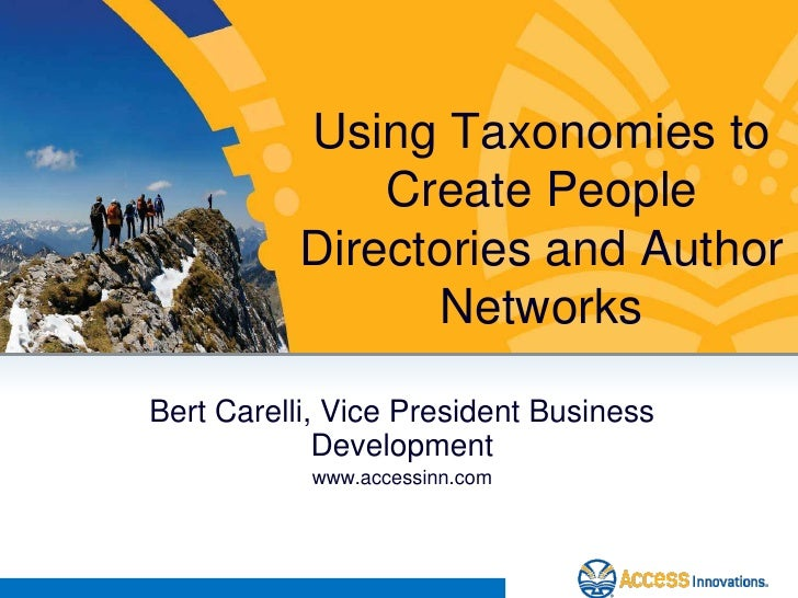 Using Taxonomies to              Create People          Directories and Author                 NetworksBert Carelli, Vice ...