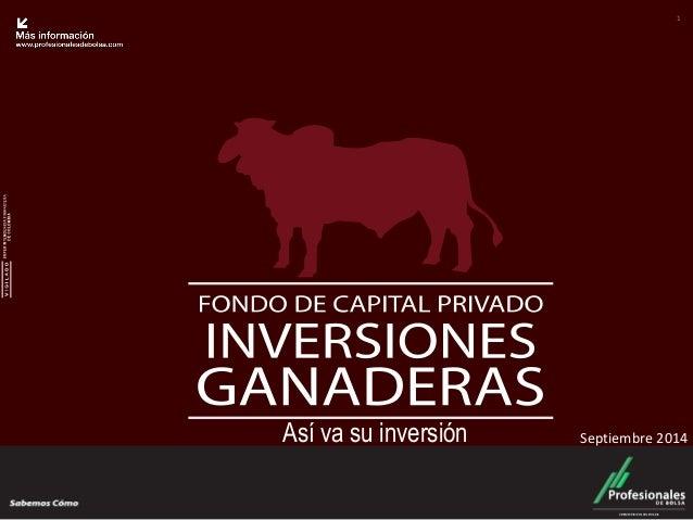 Fondo Ganadero  1  Así va su inversión Septiembre 2014