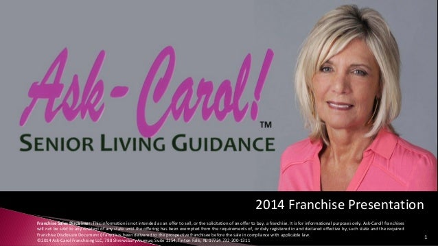 2014 Franchise Presentation Franchise Sales Disclaimer: This information is not intended as an offer to sell, or the solic...