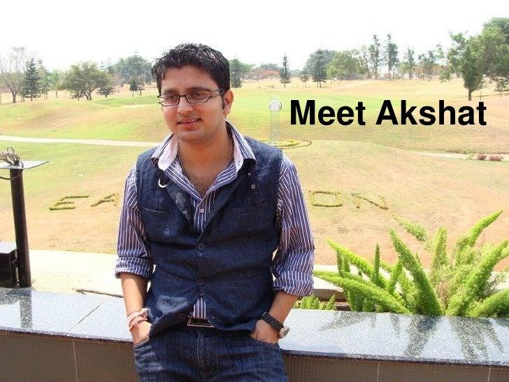 Meet Akshat