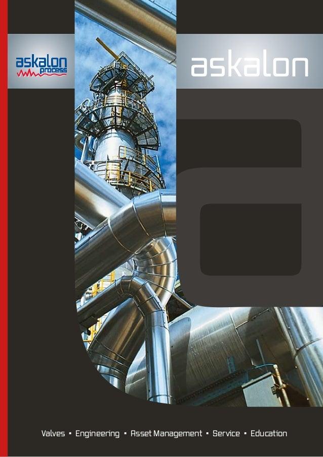 askalon Valves • Engineering • Asset Management • Service • Education