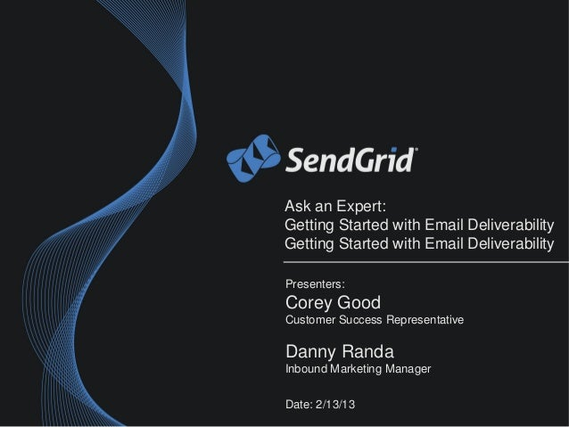 Ask an Expert! Getting Started with Email Deliverability