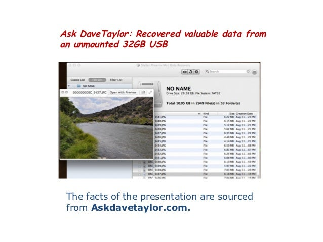 Ask DaveTaylor: Recovered valuable data froman unmounted 32GB USB The facts of the presentation are sourced from Askdaveta...