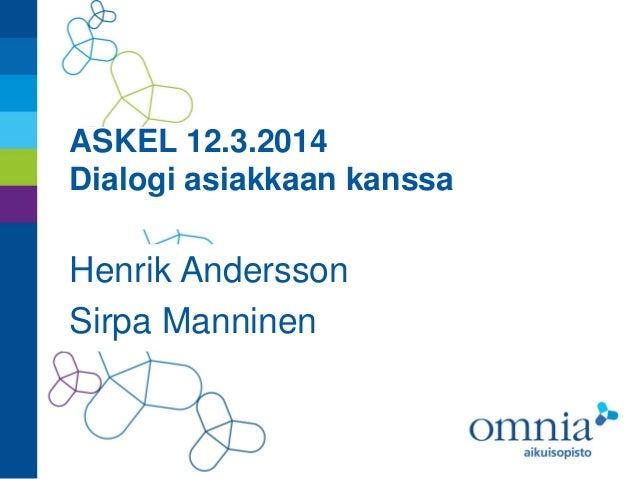 Askel 12.3.2014 dialogi asiakkaan kanssa mat ja teht