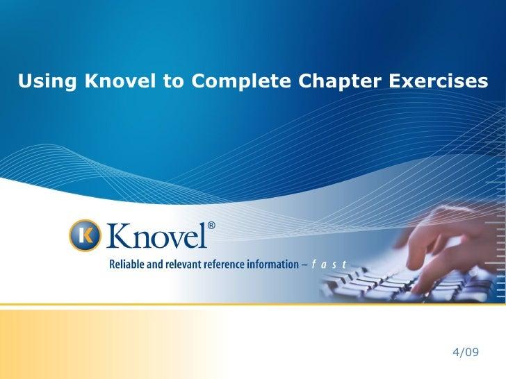 Using Knovel to Complete Chapter Exercises <ul><ul><li>4/09 </li></ul></ul>
