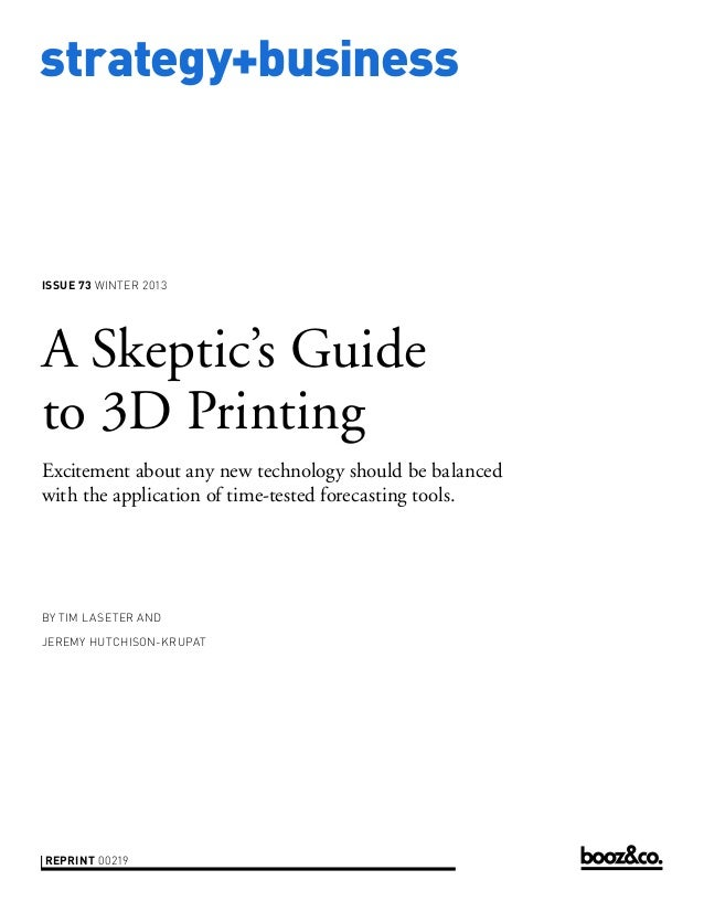 A Skeptics Guide to 3D Printing