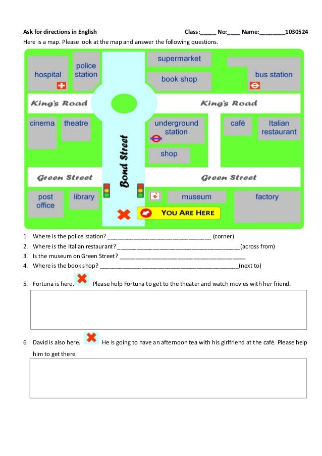 Ask for directions in English Class:_____ No:____ Name:________1030524 Here is a map. Please look at the map and answer th...