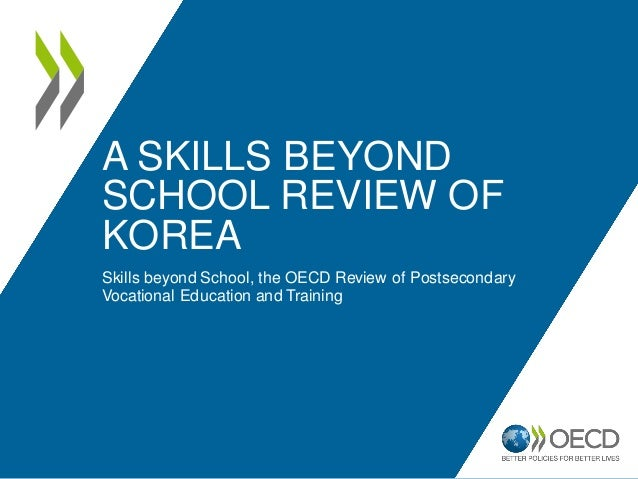A SKILLS BEYONDSCHOOL REVIEW OFKOREASkills beyond School, the OECD Review of PostsecondaryVocational Education and Training