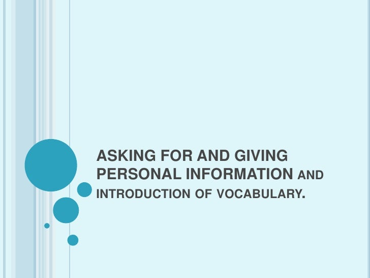 ASKING FOR AND GIVING PERSONAL INFORMATION and introduction of vocabulary.<br />