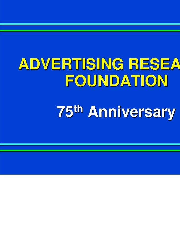 ADVERTISING RESEARCH    FOUNDATION   75th   Anniversary