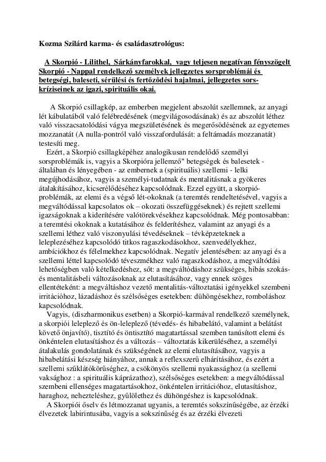 Kozma Szilárd karma- és családasztrológus: A Skorpió - Lilithel, Sárkányfarokkal, vagy teljesen negatívan fényszögelt Skor...