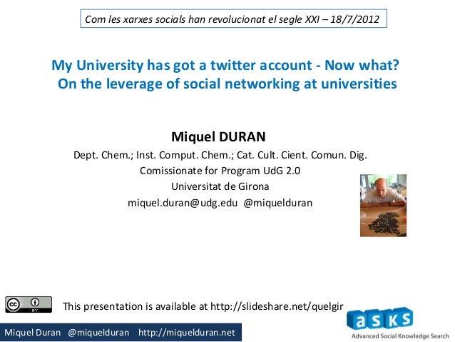 Com les xarxes socials han revolucionat el segle XXI – 18/7/2012         My University has got a twitter account - Now wha...