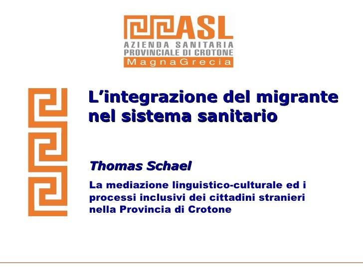 """Thomas Schael: Immigrazione  e Assistenza Sanitaria agli Stranieri - Azienda Sanitaria Provinciale (ASP) di Crotone """"ASL Magna Grecia"""""""