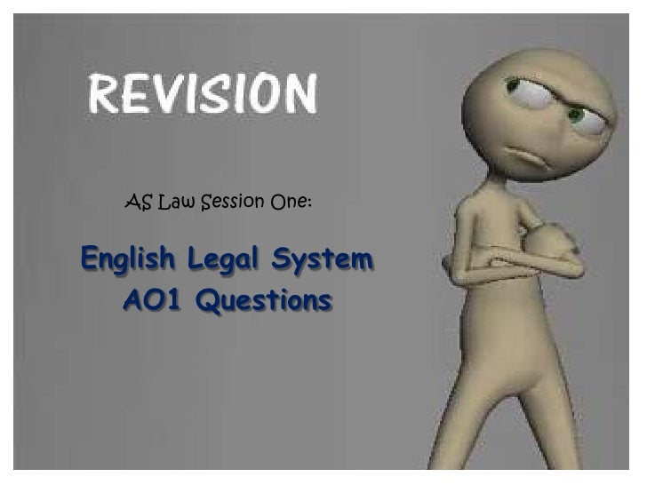 AS Law Session One:English Legal System   AO1 Questions