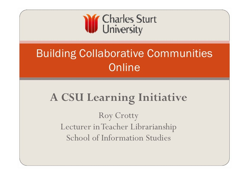 Building Collaborative Communities               Online  A CSU Learning Initiative               Roy Crotty    Lecturer in...