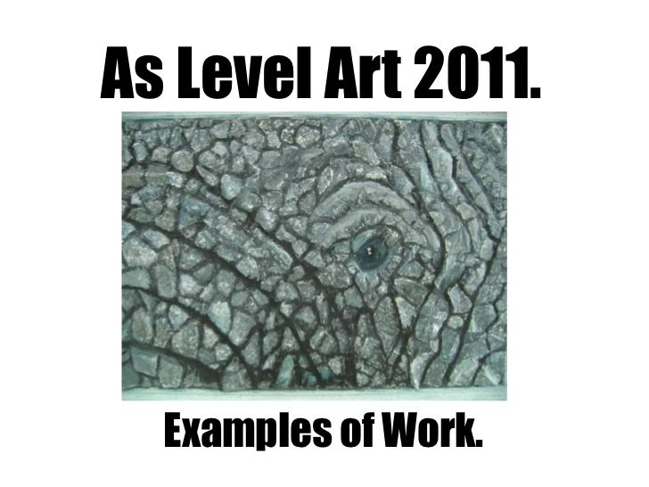 As Level Art 2011.<br />Examples of Work.<br />