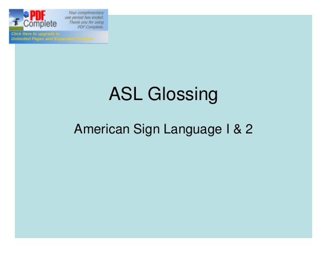 ASL Glossing American Sign Language I & 2