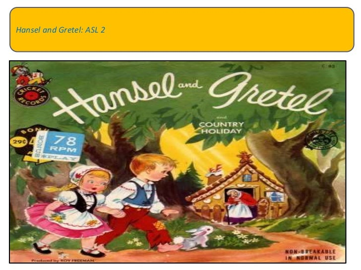 Hansel and Gretel: ASL 2