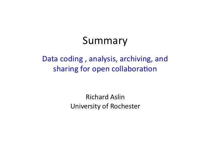 Summary Data coding , analysis, archiving, and    sharing for open collabora9on                 Rich...