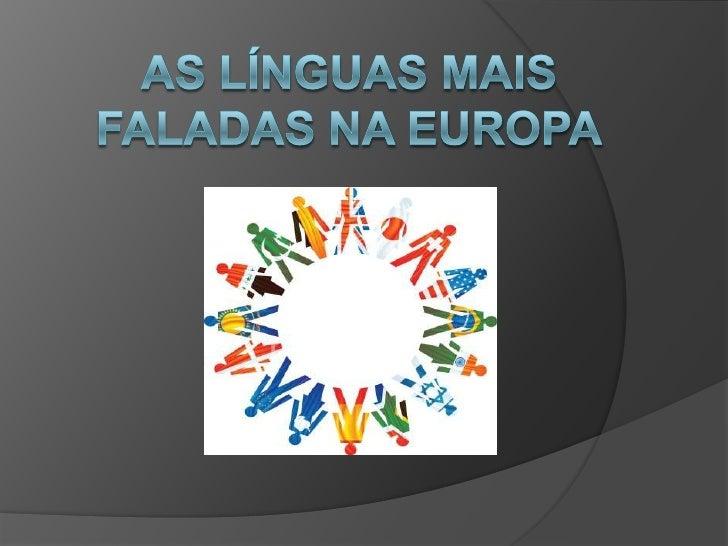 As línguas mais faladas na Europa<br />