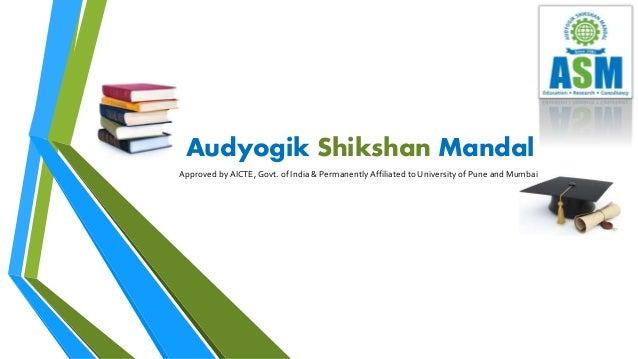 Approved byAICTE, Govt. of India & Permanently Affiliated to University of Pune and Mumbai Audyogik Shikshan Mandal