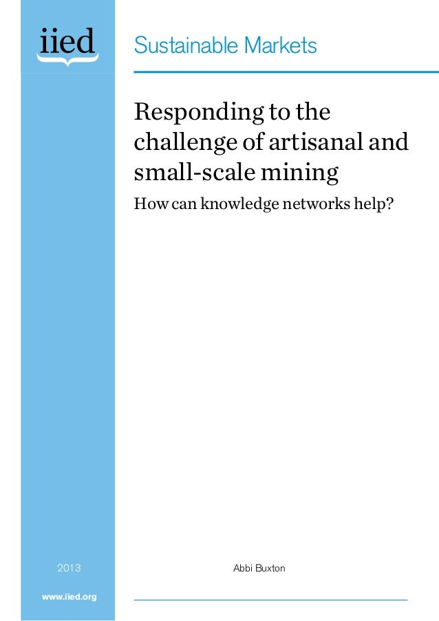 Responding to the challenge of artisanal and small-scale mining - Report-IIED