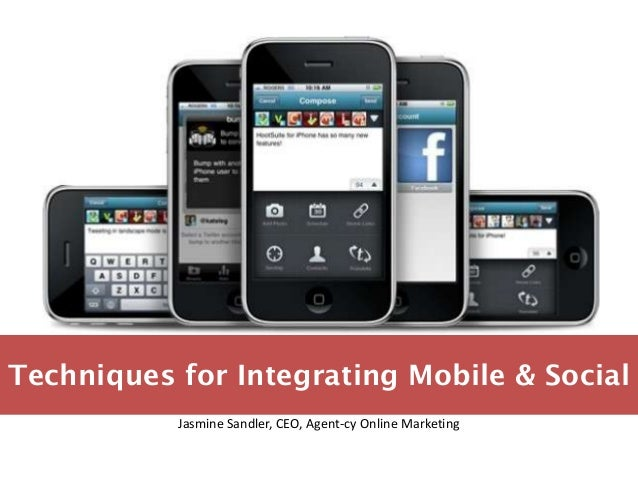 Asm  techniques for integrating mobile & social with case study- jasmine sandler