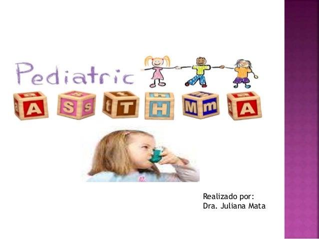 Realizado por: Dra. Juliana Mata