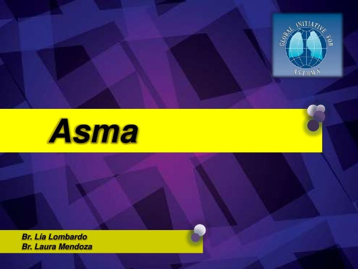 Asma<br />Br. Lía Lombardo <br />        Br. Laura Mendoza<br />