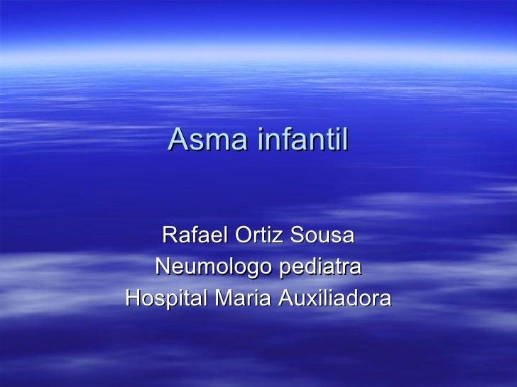 Asma infantil Rafael Ortiz Sousa Neumologo pediatra Hospital Maria Auxiliadora